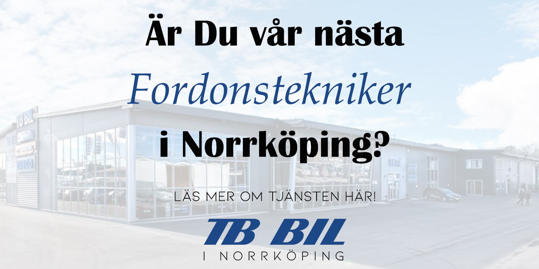 Är du TB Bils nya fordonstekniker i Norrköping?